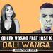 Queen Vosho – Dali Wanga ft. Jose K