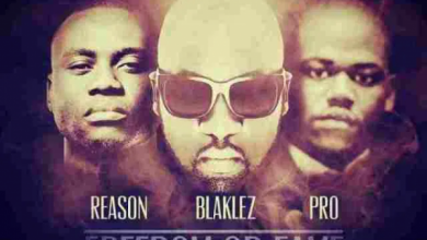 Photo of Blaklez – Freedom or Fame Reloaded Ft. Reason & PRO