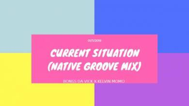 Photo of Bongs Da Vick & Kelvin Momo – Current Situation (Native Groove Mix)