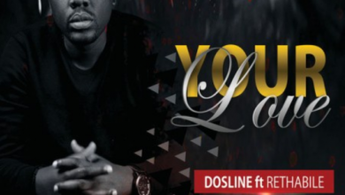 Photo of Dosline – Your Love Ft. Rethabile