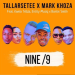 TallArseTee & Mark Khoza – Nine/9 Ft. Entity Musiq, Kwela Tebza & Bontle Smith