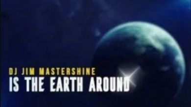 Photo of DJ Jim Mastershine – Is The Earth Around