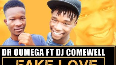 Photo of Dr Oumega – Fake Love Ft. DJ Comewell