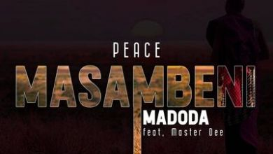 Photo of Peace – Masambeni Madoda Ft. Master Dee