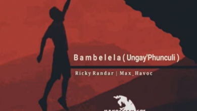 Photo of Ricky Randar – Bambelela (Ungay'Phunculi) Ft. Max Havoc
