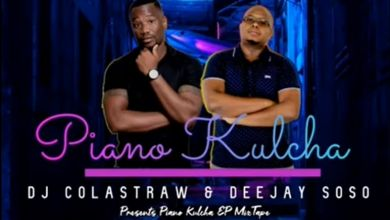 Photo of DJ Colastraw x Deejay Soso – Piano Kulcha EP MixTape