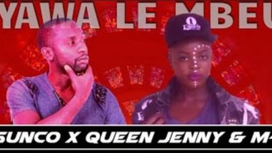 Photo of DJ Sunco x Queen Jenny x MKay – Yawa Le Mbeu