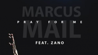 Photo of Marcus Mail – Pray for Me ft. Zano