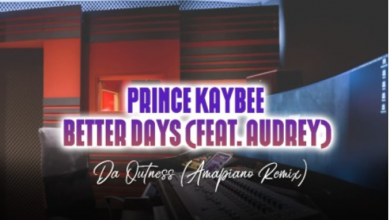 Photo of Prince Kaybee – Better Days (Da Outness Amapiano Remix) ft. Audrey
