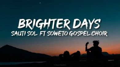 Photo of Sauti Sol – Brighter Days Ft. Soweto Gospel Choir