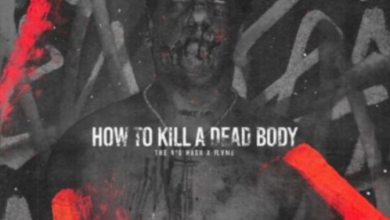 Photo of The Big Hash – How To Kill A Dead Body ft. Flvme (J Molley Diss)