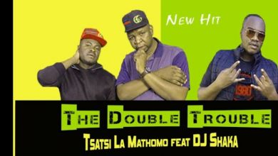 Photo of The Double Trouble – Tsatsi La Mathomo Ft. DJ Shaka