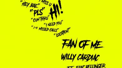 Photo of Willy Cardiac – Fan of Me Ft. Eric Bellinger