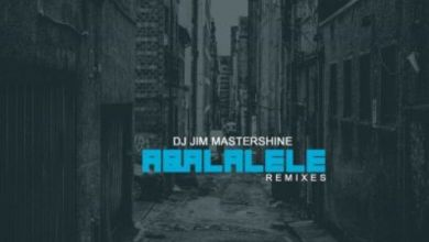 Photo of DJ Jim Mastershine – Aba Lalele (Afro Brotherz Remix)