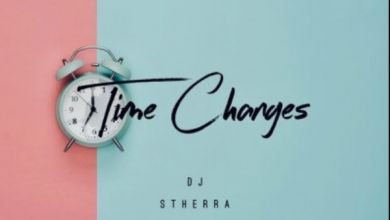 Photo of Dj Stherra – Time Changes
