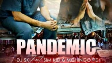 Photo of DJ SK – Pandemic Ft. Sim Kid & Mchingo PE