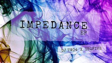 Photo of DJ Two4 & InQfive – Impedance EP