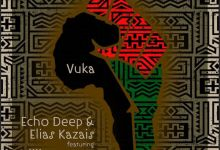 Photo of Echo Deep & Elias Kazais – Vuka Ft. Viiiictor May