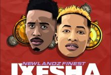 Photo of Newlandz Finest – Ixesha Ft. Nocy Dee