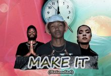 Photo of Tiga Maine – Make It (Reloaded) Ft. 2Lee Stark & Mona Mula