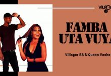 Photo of Villager SA & Queen Vosho – Famba Uta Vuya
